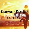 Deepdink & BATTISTI. Ft Layne - Eyes On You [Sony Music]