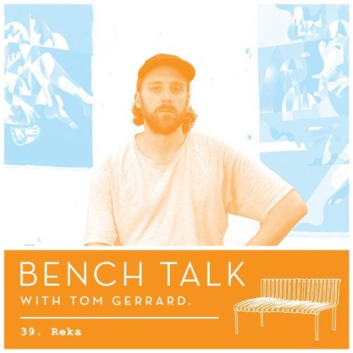 Bench Talk 39 - Reka