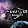 Ultraman Orb The Origin Saga Op2 - True Fighter