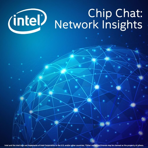 Bringing 5G to Life - Intel® Chip Chat: Network Insights episode 92