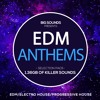 Big Sounds EDM Anthems Selection Pack[Sample Pack-Construction Kits-Midi Files-Spire,Syenth Presets]
