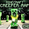 MINECRAFT CREEPER RAP(Ignor The End Part)