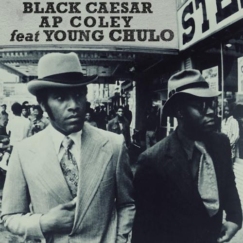 Black Caesar Feat. Young Chulo (Prod. CuhLilWoe & Bluff Gawd)