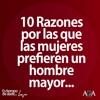 10 Razones Por Las Que Las Mujeres Prefieren Un Hombre Mayor