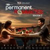Yeh Kya Hua Humein   Vaibhav Bundhoo   Permanent Roommates S02 OST