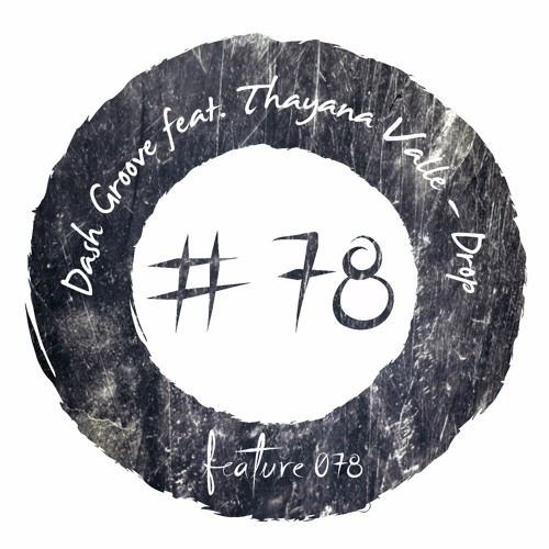 Dash Groove feat. Thayana Valle - Drop [FEATURE078]