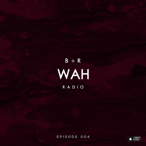 Belucca & Ramos - WAH Radio #004