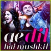 (114) Ae Dil Hai Mushkil Songs, (Dj - Blue Remix)