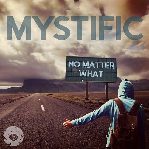 Mystific - No Matter What (Out Now)