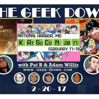 Geek Down 2-20-17 - To Spawn... or To RE-Spawn