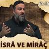[15] İsrâ ve Mirâç - Muharrem Çakır┇Siyer Dersleri mp3