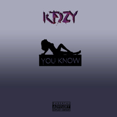 You Know (Prod. Taylor King)
