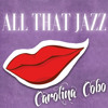 All That Jazz (Cover by Caro Cobo)