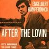 Engelbert Humperdinck - After The Lovin