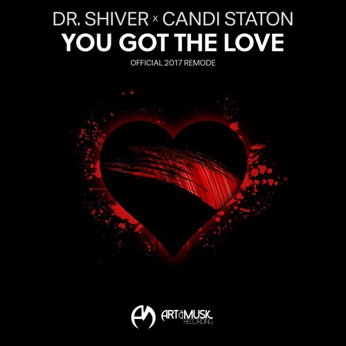 Dr. Shiver x Candi Staton - You Got The Love (Official 2017 Remode)[FREE DOWNLOAD]