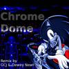 Chrome Dome - Sonic 3 Chrome Gadget Remix with Dewey Newt