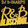 DJ B-Sharp's Old School R&B Sample Mix