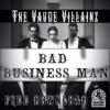 The Vaude Villianz - Bad Business Man *FREE DL* (2017 Voodoo Swing Remaster)