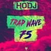 💎 HODJ - Trap Wave Volume 75 💎