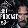 HBI Episode 3 - John Wick: Chapter 2
