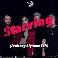 Starving (Funk Avy Big Room Edit) (Radio Mix)