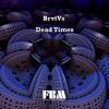 BrvtVs - Dead Times - FreeBackgorundMusic