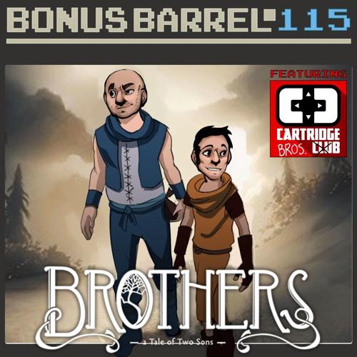 Bonus Barrel 115 - Brothers ft. The Cartridge Bros