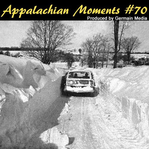 Appalachian Moments Podcast #70 - The Winter of 1977