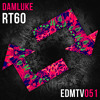 DamLuke - RT60 [EDMR.TV EXCLUSIVE] // Supported by W&W