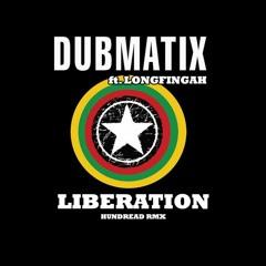Dubmatix ft. Longfingah - Liberation (Hundread RMX)[FREE DWNLD]