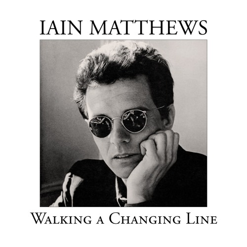 Iain Matthews - Walking A Changing Line (incl. demo and live songs)