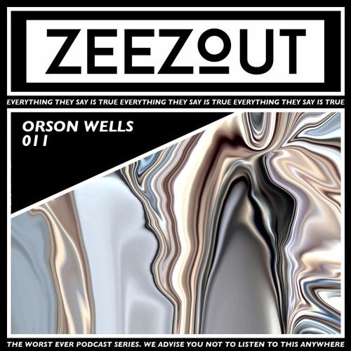 ZeeZout Podcast 011 | Orson Wells