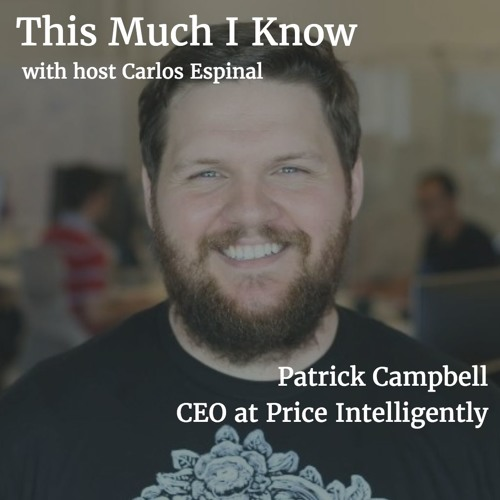 Patrick Campbell, CEO at Price Intelligently, on buyer personas and knowing your customers
