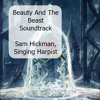 Beauty And The Beast (Soundtrack Cover) - Sam Hickman, Singing Harpist.