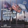 Brave New American Heroes