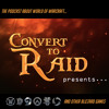 BNN #26 - Convert to Raid presents: MOAR WoW Plz