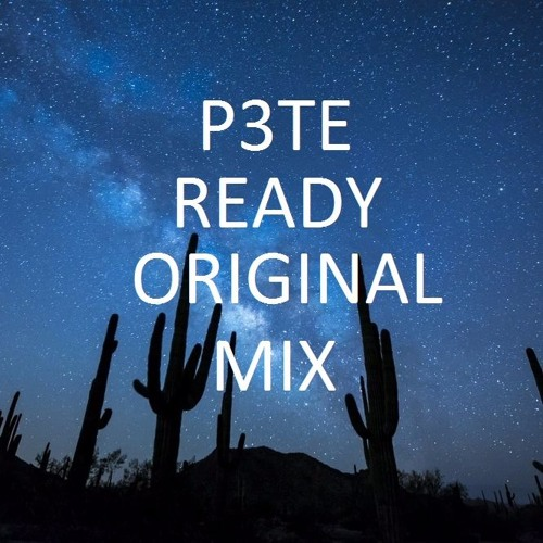 P3TE - Ready (Original Mix)