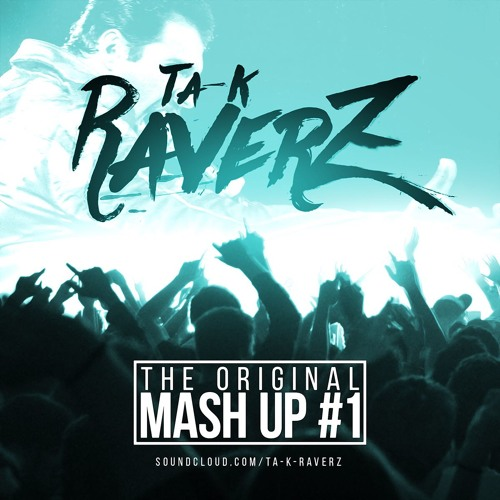 Ta-K RaverZ - The Original Mashup 1.0