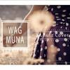 Wag Muna - J-Lhutz Cover (O.C Dawgs)