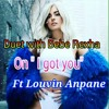 I Got You - Bebe Rexha ft Louvin Anpane (duet).m4a