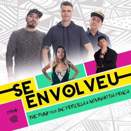 The Funk! Feat. Novinho Da Praça & Priscila - Se Envolveu