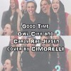 Good Time by Owl City and Carly Rae Jepsen cover by CIMORELLI