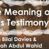 Q&A with Abu Khadeejah - The Meaning of a Muslims Testimony of Faith