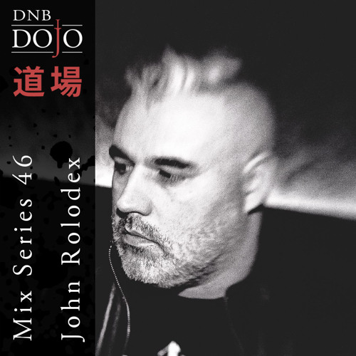 dnb dojo mix series 46 john rolodex by dnb dojo free listening on soundcloud