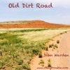 Lifes Like An Old Dirt Road