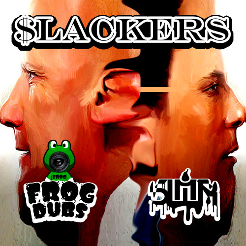 Slackers - FrogDubs x Slimer