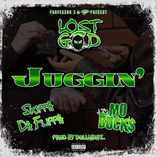 Lost God ft Skippa Da Flippa & Mo Buck$-Juggin'(Prod By Dollaboyz)