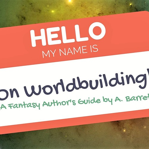 On Worldbuilding! Episode 2 (Magic Systems, Part 1)