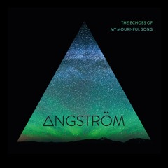 N4A029 - Angström - The Echoes Of My Mournful Song