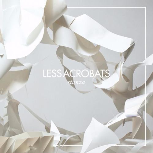 Less Acrobats - Stanza